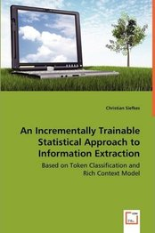 An Incrementally Trainable Statistical Approach to Information Extraction